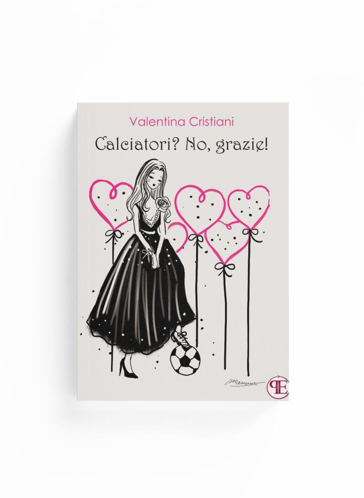 Book Cover: Calciatori? No, grazie! (Valentina Cristiani)