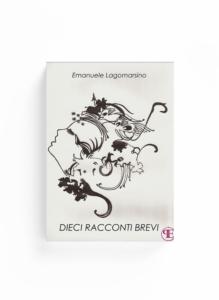 Book Cover: Dieci racconti brevi (Emanuele Lagomarsino)