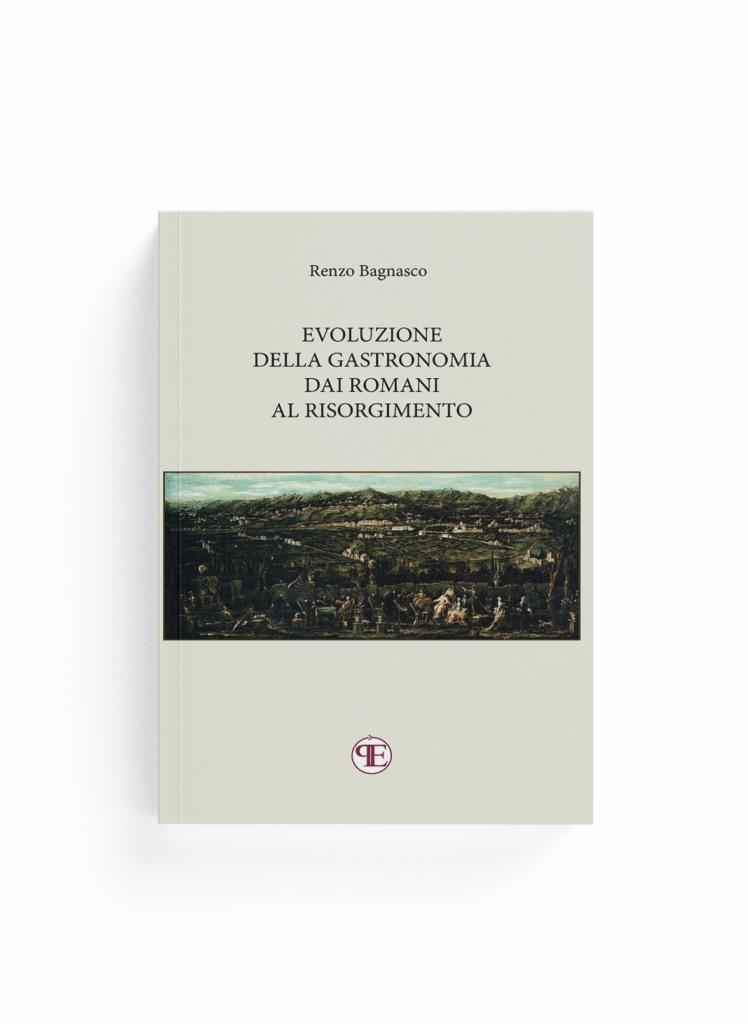 Book Cover: Evoluzione della gastronomia dai Romani al Risorgimento (Renzo Bagnasco)