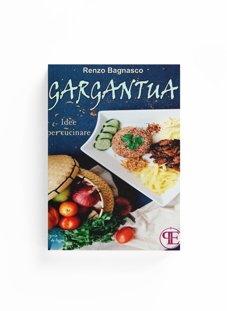 Book Cover: Gargantua. Idee per cucinare (Renzo Bagnasco)