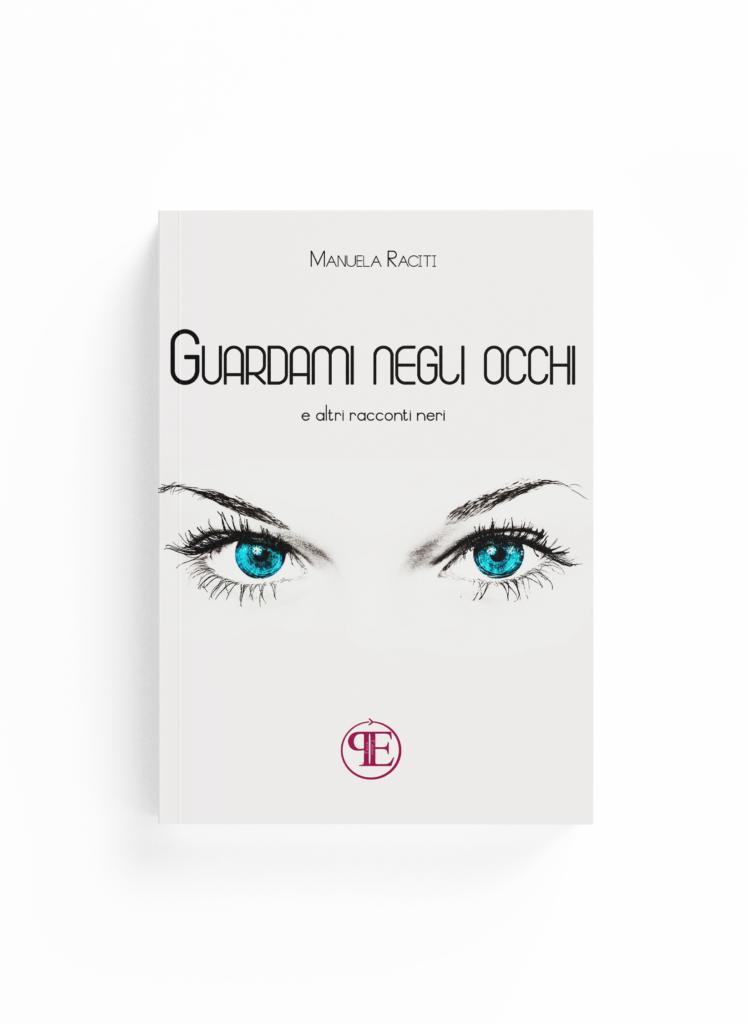 Book Cover: Guardami negli occhi (Manuela Raciti)
