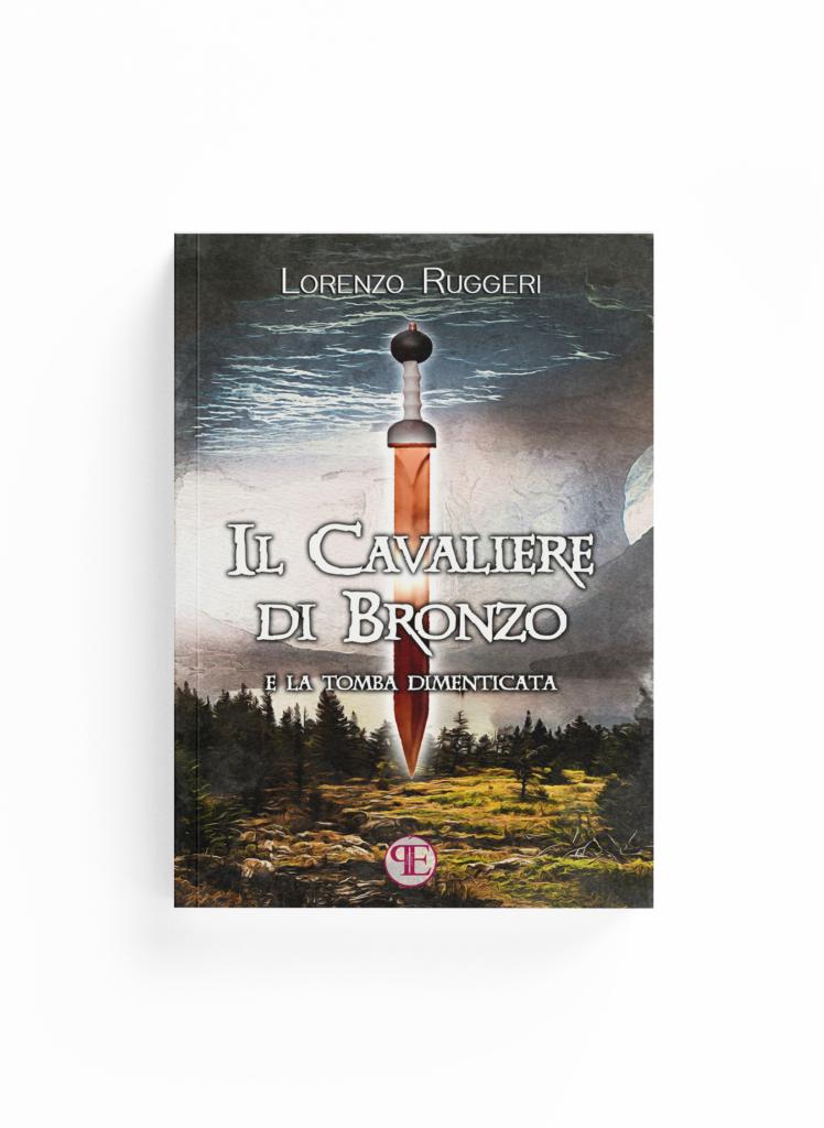 Book Cover: Il Cavaliere di Bronzo e la Tomba Dimenticata (Lorenzo Ruggeri)