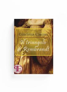 Book Cover: Il triangolo di Rembrandt (Giacinta Caruso)