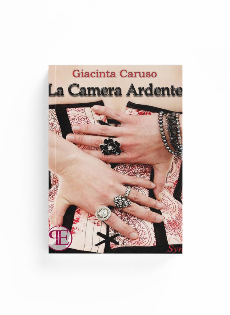 Book Cover: La Camera Ardente (Giacinta Caruso)