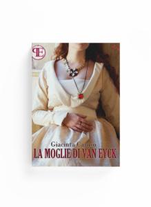 Book Cover: La moglie di Van Eyck (Giacinta Caruso)