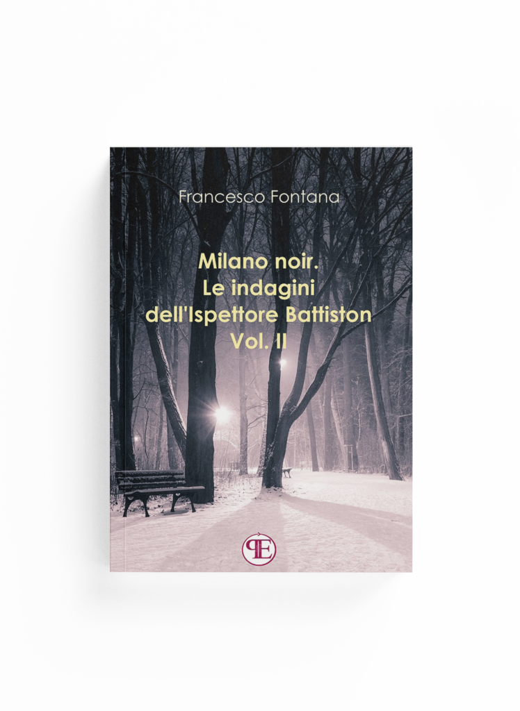 Book Cover: Milano noir. Le indagini dell'ispettore Battiston - Vol. II (Francesco Fontana)