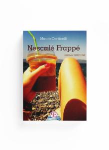 Book Cover: Nescafé Frappé (Mauro Corticelli)