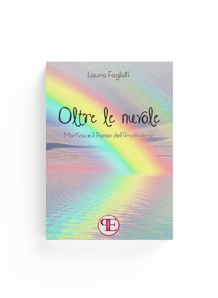 Book Cover: Oltre le nuvole. Martina e il Paese dell'Arcobaleno (Laura Fogliati)