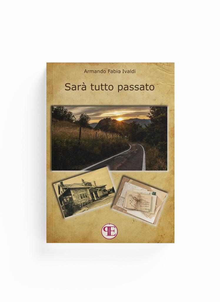 Book Cover: Sarà tutto passato (Armando F. Ivaldi)