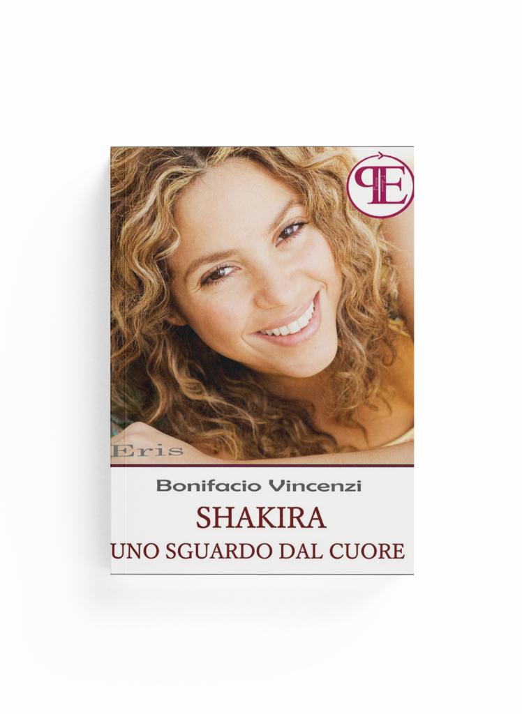 Book Cover: Shakira - Uno sguardo dal cuore (Bonifacio Vincenzi)
