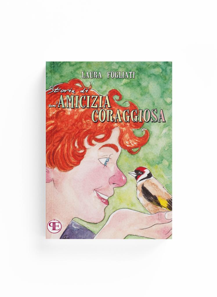 Book Cover: Storia di un'amicizia coraggiosa (Laura Fogliati)