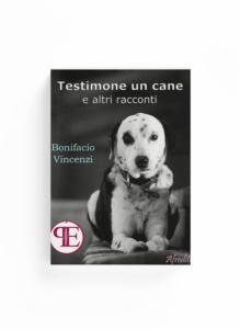 Book Cover: Testimone un cane e altri racconti (Bonifacio Vincenzi)