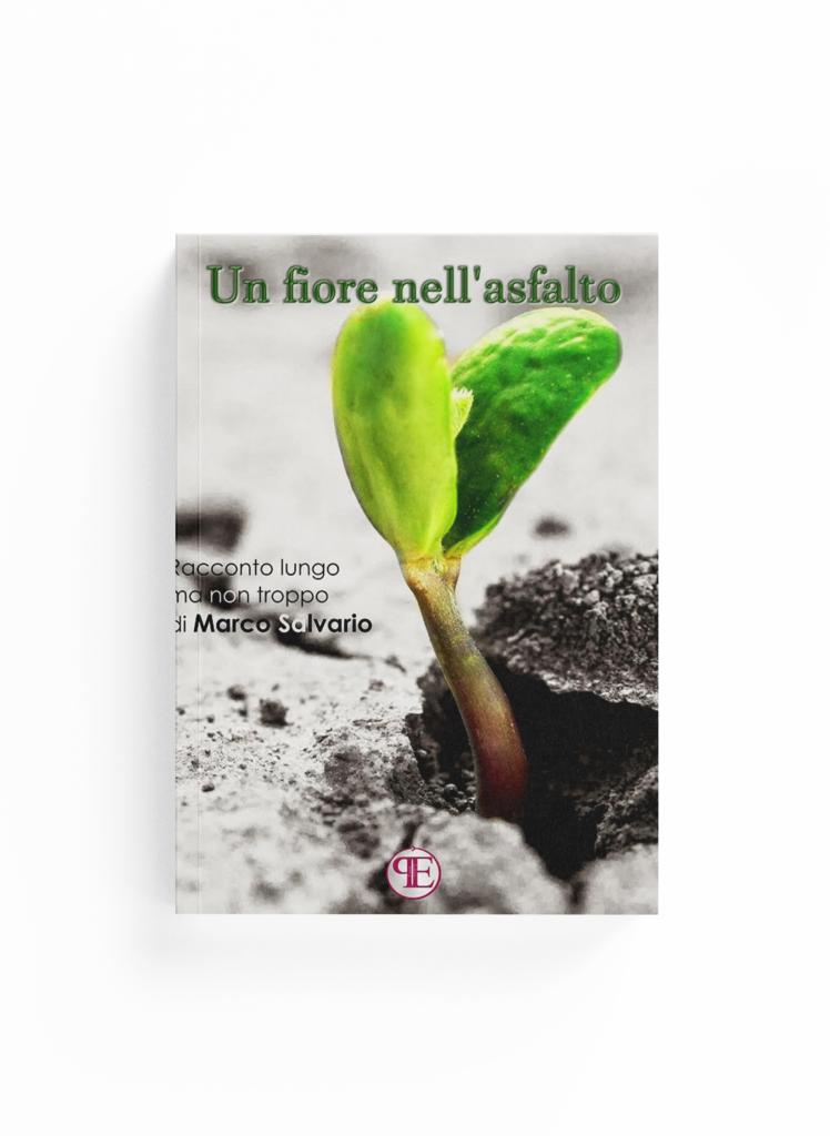 Book Cover: Un fiore nell'asfalto (Marco Salvario)