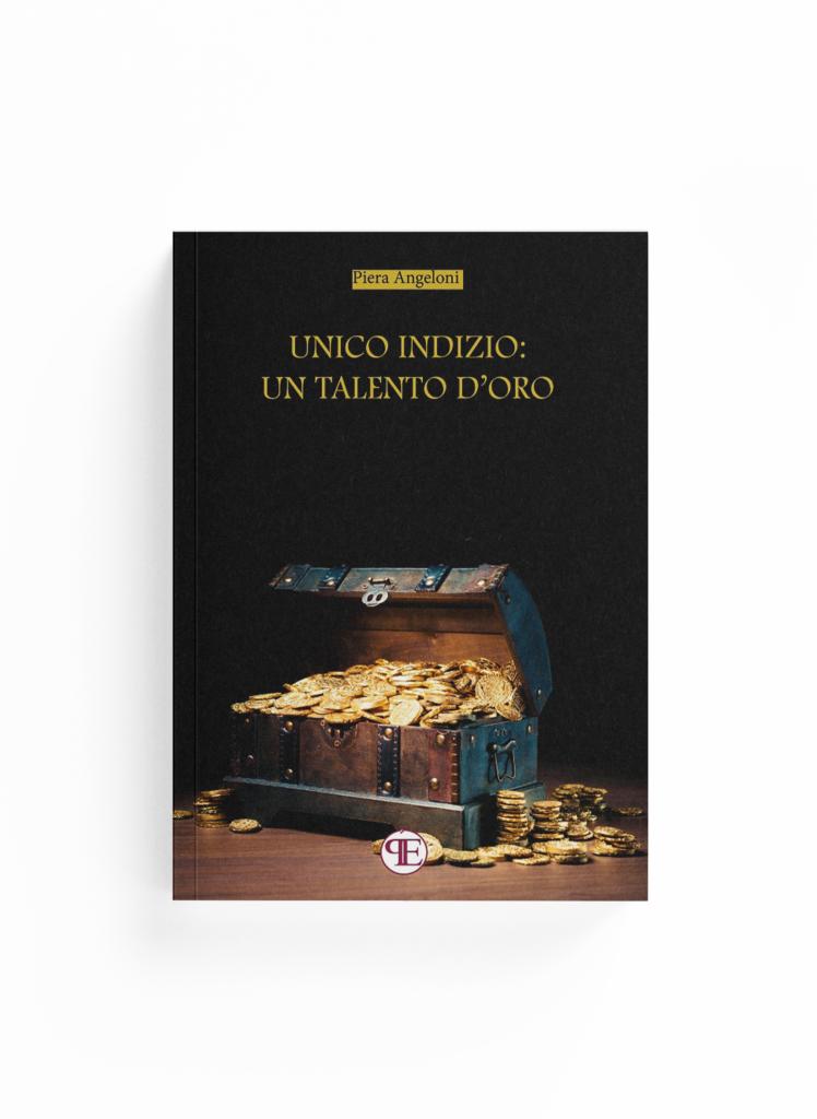 Book Cover: Unico indizio: un talento d'oro (Piera Angeloni)