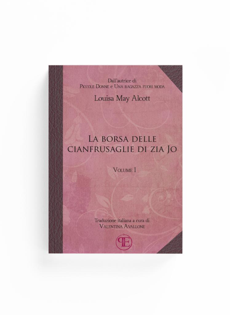 Book Cover: La borsa delle cianfrusaglie di Zia Jo - Vol. I (Louisa M. Alcott - Traduzione di Valentina Avallone)