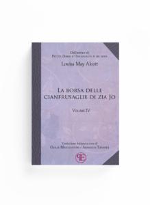 Book Cover: La borsa delle cianfrusaglie di Zia Jo - Vol. IV (Louisa M. Alcott - Traduzione di Giulia Mastrantoni e Annarita Tranfici)
