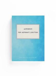 Book Cover: Workbook per aspiranti scrittori (Vol. I) (aperta parentesi {comunicazione})