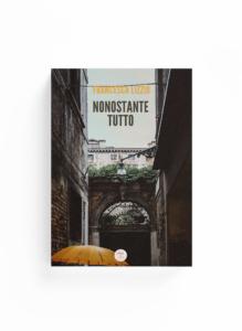 Book Cover: Nonostante tutto (Francesca Lizzio)