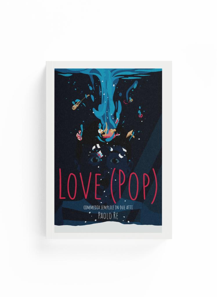 Book Cover: Love (PoP). Commedia semplice in due atti (Paolo Re)